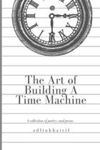 The Art of Building A Time Machine