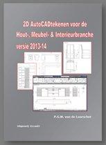 2D autoCAD tekenen voor de hout, meubel en interieurbranche / 2013-2014