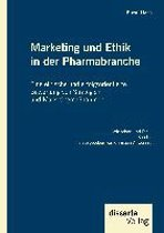 Marketing Und Ethik in Der Pharmabranche
