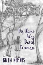 His Name Was David Freeman