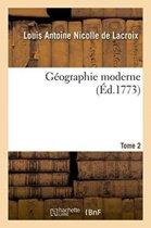 G�ographie Moderne. Tome 2