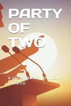 Party of Two: a contemporary political romance