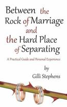 Between the Rock of Marriage and the Hard Place of Separating