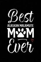 Best Alaskan Malamute Mom Ever