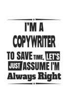I'm A Copywriter To Save Time, Let's Just Assume I'm Always Right