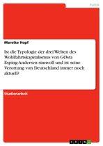 Ist die Typologie der drei Welten des Wohlfahrtskapitalismus von GØsta Esping-Andersen sinnvoll und ist seine Verortung von Deutschland immer noch aktuell?