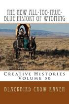 The New All-Too-True-Blue History of Wyoming
