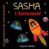Sasha l'Astronaute: Les aventures de mon pr�nom