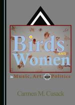 Birds and Women in Music, Art, and Politics