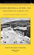 Haifa Before & After 1948 - Narratives of a Mixed City