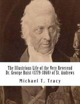 The Illustrious Life of the Very Reverend Dr. George Buist (1779-1860)