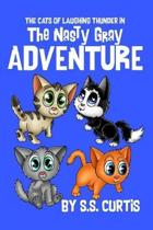 The Cats of Laughing Thunder in the Nasty Gray Adventure