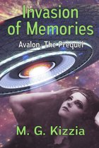 Avalon, the Prequel: Invasion of Memories