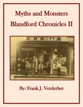 Myths and Monsters: Blandford Chronicles II