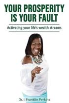 Your Prosperity Is Your Fault!