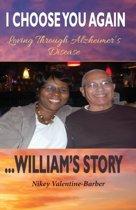 I Choose You Again, Loving Through Alzheimer's Disease... William's Story