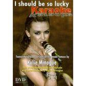 KYLIE MINOGUE KARAOKE / I SHOULD BE SO LUCKY