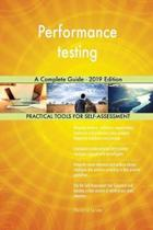Performance testing A Complete Guide - 2019 Edition