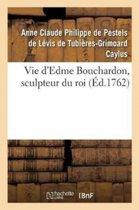 Vie d'Edme Bouchardon, Sculpteur Du Roi