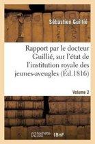Rapport Fait � S. Exc. Le Ministre Secr�taire d'�tat Au D�partement de l'Int�rieur. Volume 2
