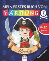 Mein erstes buch von - piraten 1 - Nachtausgabe: Malbuch f�r Kinder von 4 bis 12 Jahren - 25 Zeichnungen - Band 1