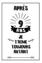 Anniversaire De Mariage Carnet De Notes: Id�e Cadeau 9 Ans De Mariage, Pour Elle, Pour Lui, Original Et Pratique, Noce De Fa�ence