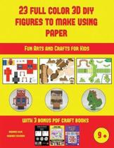 Fun Arts and Crafts for Kids (23 Full Color 3D Figures to Make Using Paper)