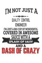I'm Not Just A Quality Control Engineer