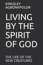 Living by the Spirit of God