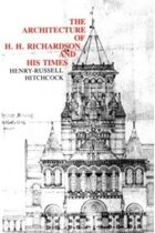 The Architecture of H. H. Richardson and His Times