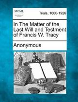 In the Matter of the Last Will and Testment of Francis W. Tracy