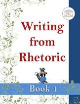 Writing from Rhetoric Book 1 Student Workbook
