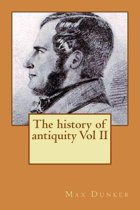 The History of Antiquity Vol II