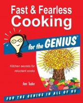 Fast & Fearless Cooking for the Genius