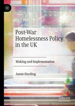 Post-War Homelessness Policy in the UK