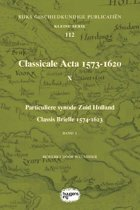 Rijks Geschiedkundige Publicatiën Kleine Serie 112 - Classicale Acta 1573-1620 X Band 1