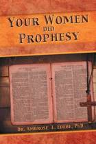 Your Women Did Prophesy