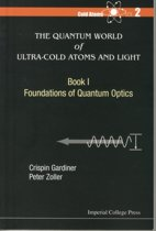 Quantum World Of Ultra-cold Atoms And Light, The - Book I