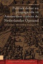 Publiek debat en propaganda in Amsterdam tijdens de Nederlandse Opstand