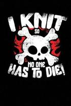 I Knit So No One Has to Die