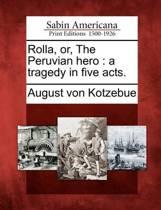 Rolla, Or, the Peruvian Hero