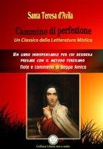 Cammino di perfezione - Un Classico della Letteratura Mistica - Note e commenti di Beppe Amico
