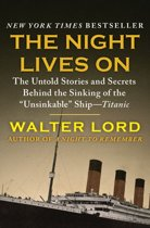 The Night Lives On: The Untold Stories and Secrets Behind the Sinking of the ''Unsinkable'' Ship—Titanic