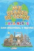 Mi Diario De Viaje Para Ni�os San Crist�bal y Nieves: 6x9 Diario de viaje para ni�os I Libreta para completar y colorear I Regalo perfecto para ni�os