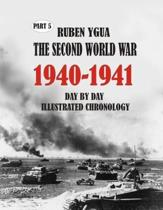 1940-1941 the Second World War: Day by Day Illustrated Chronology
