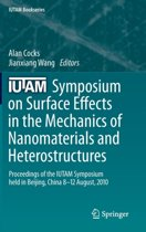 IUTAM Symposium on Surface Effects in the Mechanics of Nanomaterials and Heterostructures