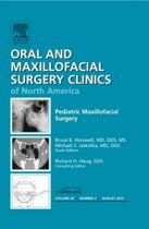 Pediatric Maxillofacial Surgery, An Issue of Oral and Maxillofacial Surgery Clinics,24-3