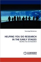 Helping You Do Research in the Early Stages