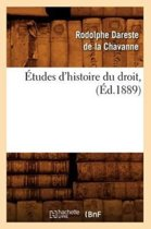 tudes d'Histoire Du Droit, ( d.1889)