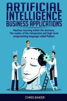 Artificial Intelligence business applications: Machine learning within the business. The matter of the interpreted and high-level programming language
